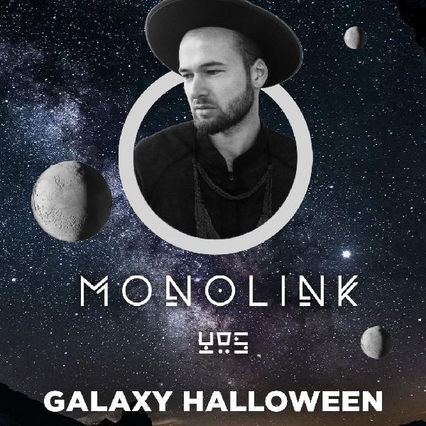 MONOLINK & Galaxy Halloween