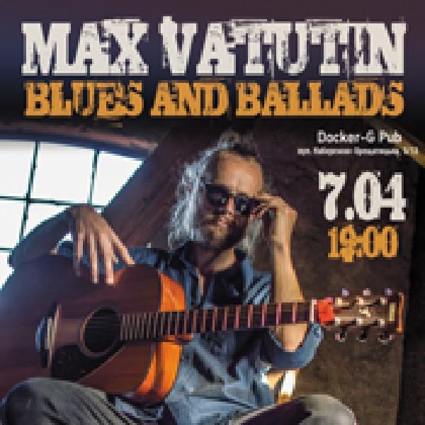 Max Vatutin. Blues and ballads