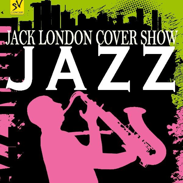 Jack London cover show JAZZ